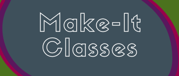 Make-It Classes